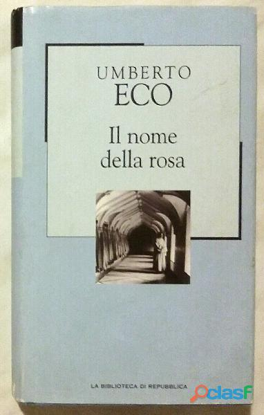 Il nome della rosa di Umberto Eco Ed.La biblioteca di Repubblica, 2001 come nuov