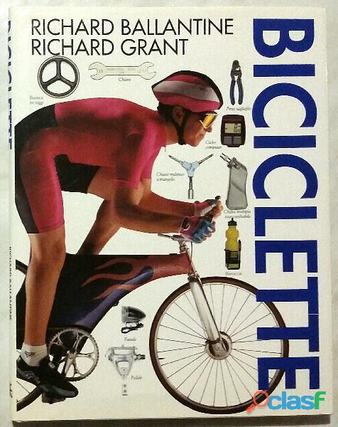 Biciclette di Richard Ballantine e Richard Grant; Editore: Calderini,1993 nuovo