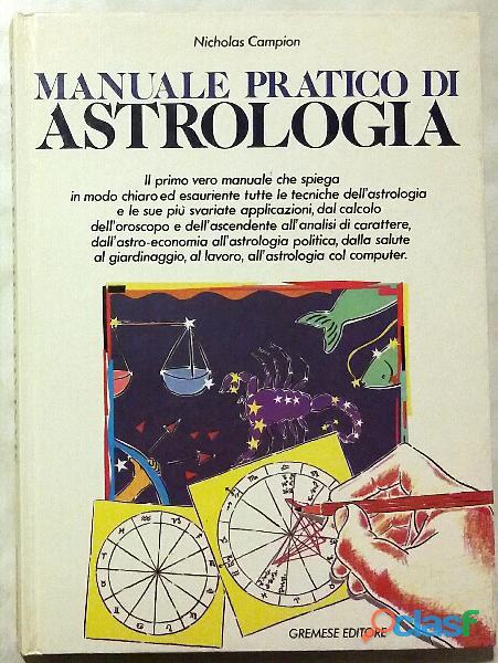 Manuale pratico di astrologia di Nicholas Campion; Ed.Gremese, 1987 come nuovo