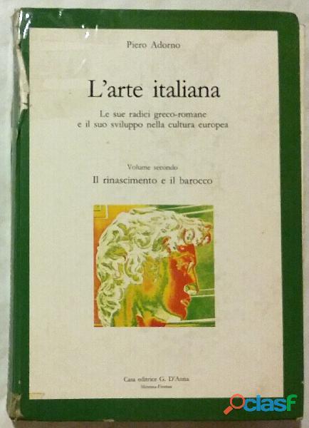 L'arte italiana Vol.2 (Il rinascimento e il barocco)di Pietro Adorno, 1984 ottimo