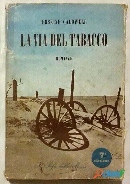 La via del tabacco di Erskine Caldwell; Ed.Rizzoli, novembre 1950 ottimo