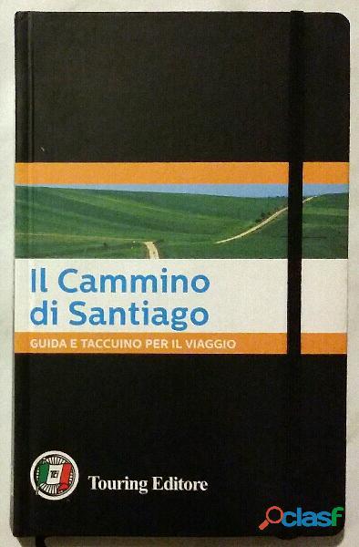 Il cammino di Santiago. Guida e taccuino per il viaggio di F.Ardito Touring Club Italiano, 2013 nuov