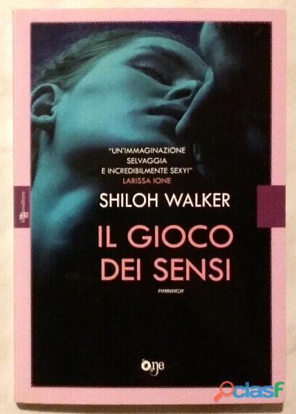 Il gioco dei sensi di Shiloh Walker; 1°Ed.Fanucci, 2014 nuovo
