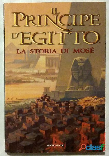 Il principe d'Egitto. La storia di Mosè di G. Zoboli; 1°Ed.Arnoldo Mondadori, novembre 1998 nuovo