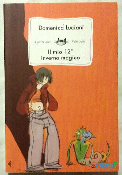 Il mio 12° inverno magico di Domenica Luciani; 1°Ed.Feltrinelli, 2005 nuovo