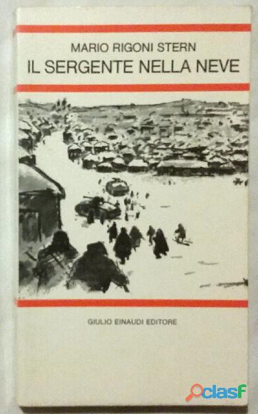 Il sergente nella neve di Mario Rigoni Stern; Ed.Einaudi, marzo 1978 perfetto