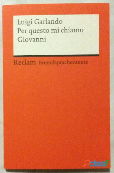 Per questo mi chiamo Giovanni di Luigi Garlando Editore: Reclam Philipp, 2017 nuovo
