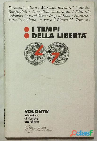 Volontà. I tempi della libertà di vari autori; Ed.Arti grafiche, Milano 1995 come nuovo
