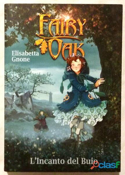 Fairy Oak.L'incanto del Buio Vol. 2° di Elisabetta Gnone; Ed.De Agostini, 2009 nuovo
