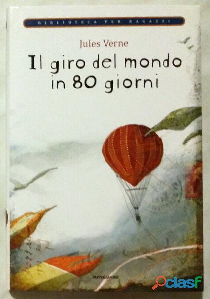 Il giro del mondo in 80 giorni di Jules Verne; Ed.Mondadori su licenza Giunti Editore, 2009 nuovo