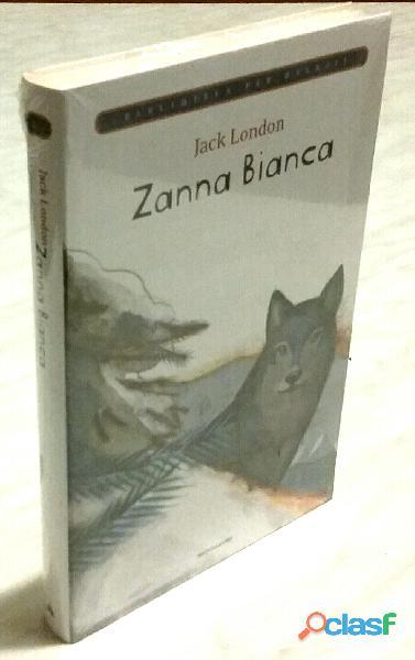 Zanna Bianca di Jack London; Ed.Mondadori su licenza Giunti Editore, 2009 nuovo con cellophan