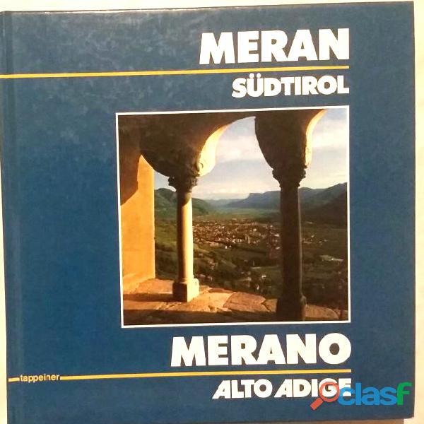 Alto Adige Merano, SudTirol Meran di Siegfried Wenter Ed.Tappeiner, 1984 come nuovo