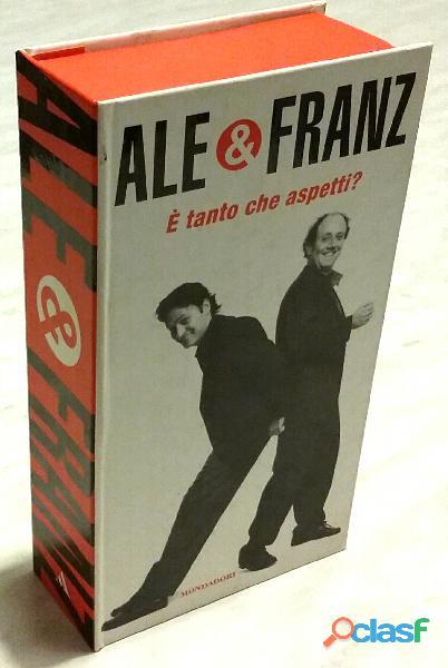 È tanto che aspetti? Libro+videocassetta di Ale & Franz Editore: Mondadori, 2002 nuovo