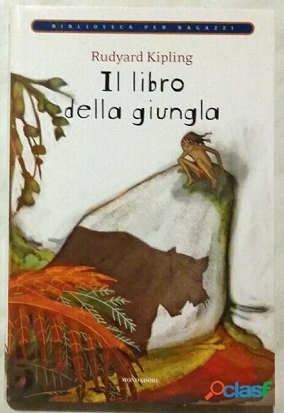 Il libro della giungla di Rudyard Kipling; Ed.Mondadori su licenza Giunti Editore, 2009 nuovo