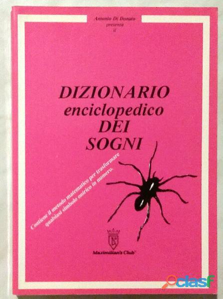 Dizionario enciclopedico dei sogni di antonio di donato; ed.maximilian's club, 1994 nuovo