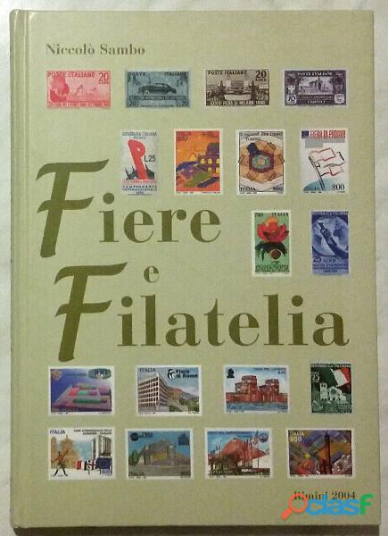 Fiere e filatelia Rimini 2004 di Niccolò Sambo Ed:Federazionesocietà Filateliche Italiane, 2004 nuo