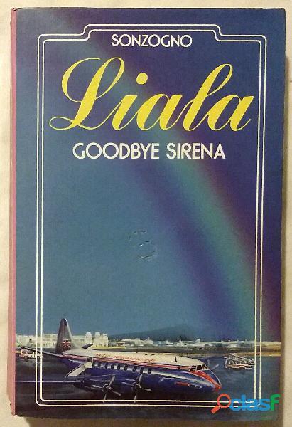 Goodbye Sirena di Liala; 1°Ed.Sonzogno, giugno 1991 come nuovo