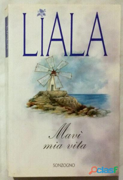 Mavi mia vita di Liala; Ed.Sonzogno, marzo 1997 nuovo