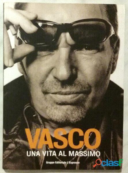 Vasco una vita al massimo di Valentina Pigmei; Gruppo Editoriale l'Espresso, 2005 nuovo