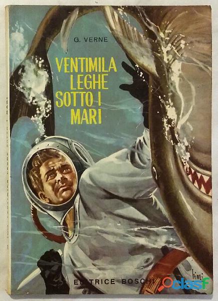 Ventimila leghe sotto i mari di Giulio Verne Editrice Boschi, aprile 1967 ottimo