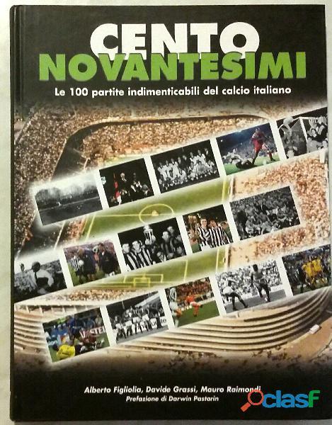 Cento novantesimi. le 100 partite indimenticabili del calcio italiano ed.sep, 2005 nuovo