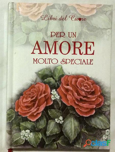 Per un amore molto speciale di Helen Exley; Ed.Edicart, 2003 nuovo