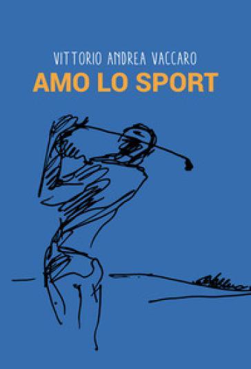 Amo lo sport - Vittorio Andrea Vaccaro