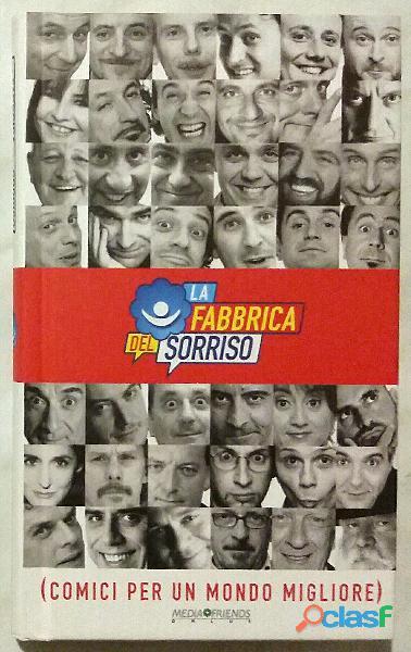 La fabbrica del sorriso comici per un mondo migliore; Ed.Media Friends, 2003 nuovo
