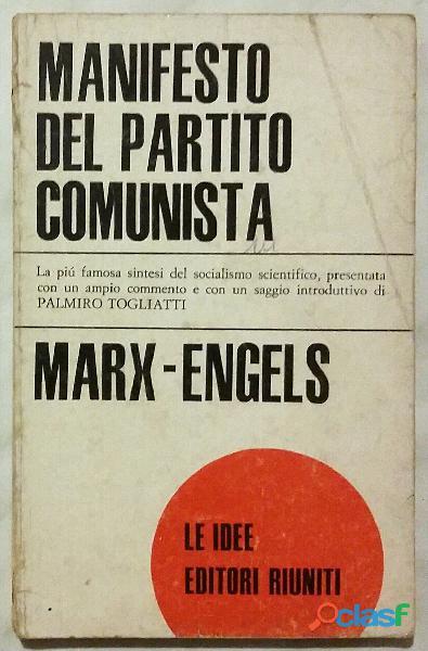 Manifesto del Partito Comunista di Karl Marx e Friedrich Engels: Ed.Riuniti, 1974 ottimo