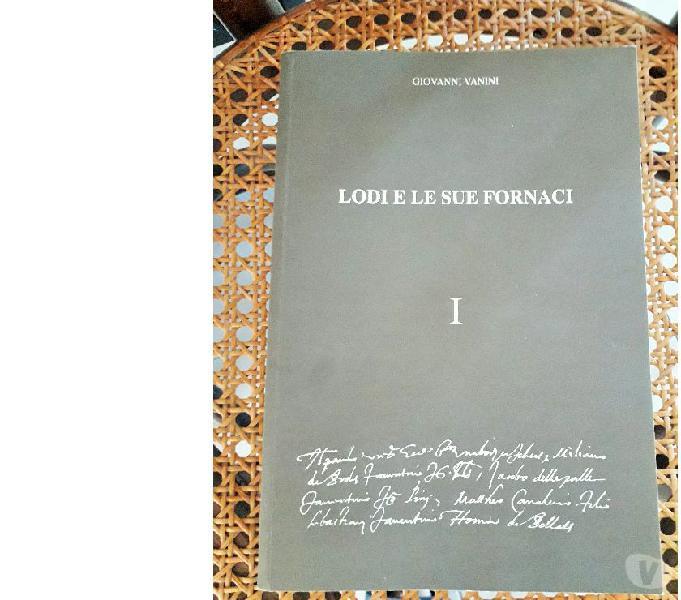 """Pubblicazione """" lodi e le sue fornaci """" volume i g.vanini lodi - collezionismo in vendita"""