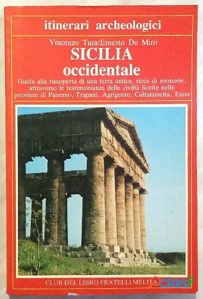 Sicilia Occidentale di Vincenzo Tusa/Ernesto De Miro; Fratelli Melita Editori, 1986 perfetto
