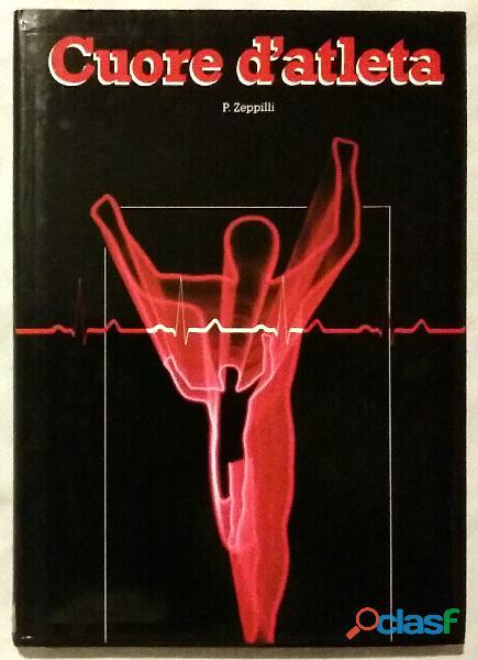 Cuore d'atleta di Paolo Zeppilli Ed.Master Pharma, Parma, 1980 circa come nuovo