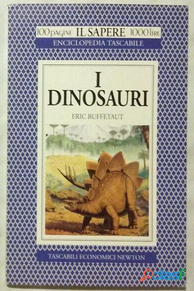 I dinosauri di Eric Buffetaut; 1°Ed.Newton Compton, 1994 come nuovo