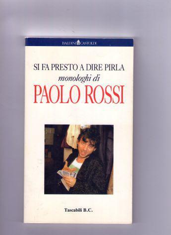Paolo rossi, si fa presto a dire pirla, baldini & castoldi