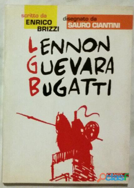 Lennon Guevara Bugatti di Enrico Brizzi 1°Ed.Comix, 1997 come nuovo