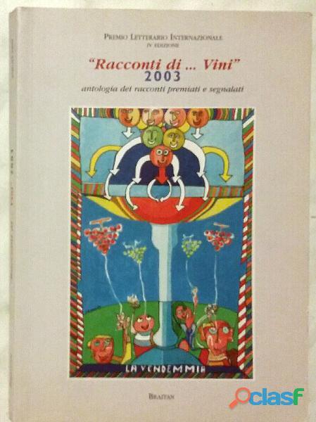 Racconti di...vini 2003 di renzo furlano/giancarlo pellegrin/livio sissi ed.braitan