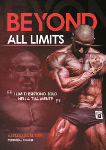 Beyond all limits. I limiti esistono solo nella tua mente -