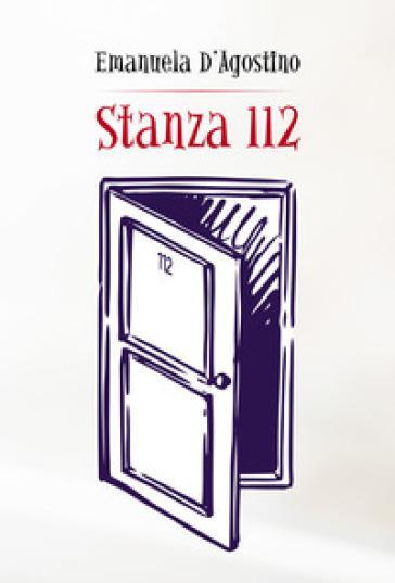 Stanza 112 - emanuela d'agostino