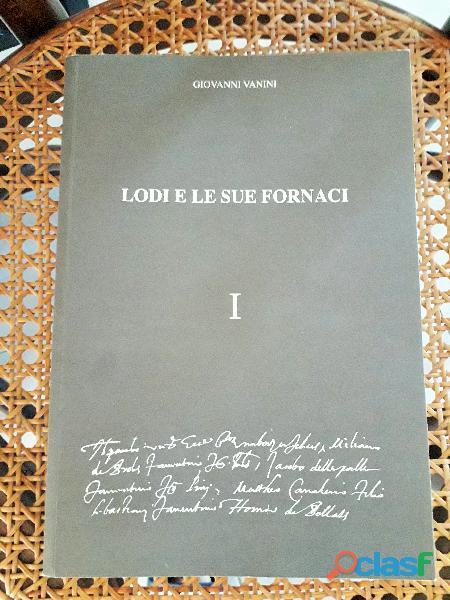 """Pubblicazione """" lodi e le sue fornaci """" volume i ,autore giovanni vanini"""